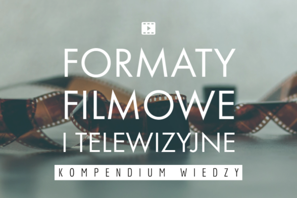 Formaty filmowe i telewizyjne