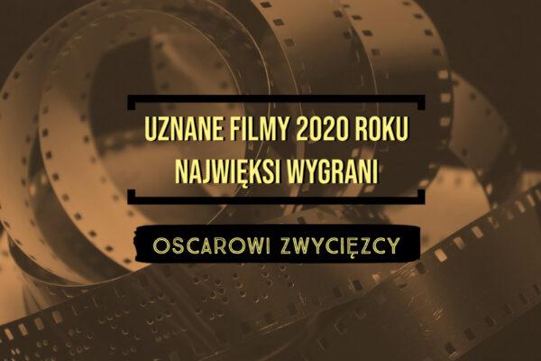 Uznane filmy 2020 roku: najwięksi wygrani