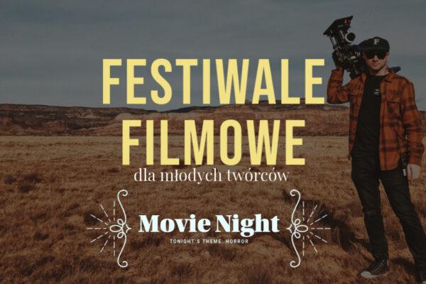 Festiwale filmowe dla młodych twórców