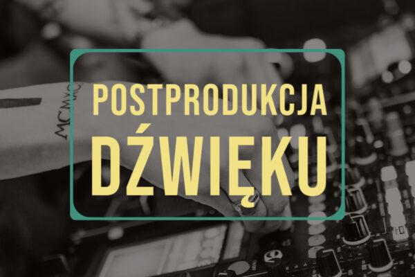 Rola postprodukcji dźwięku w tworzeniu filmu