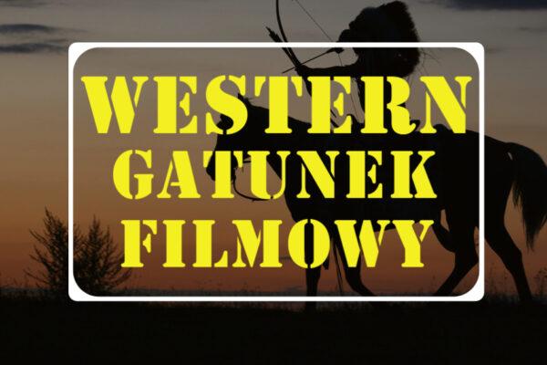 Western – gatunek filmowy