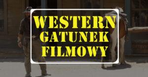 western gatunek filmowy